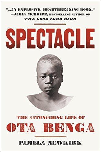 9780062201003: Spectacle: The Astonishing Life of Ota Benga