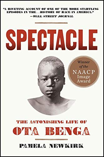 9780062201027: Spectacle: The Astonishing Life of Ota Benga