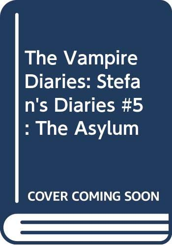 9780062201164: The Vampire Diaries: Stefan's Diaries #5: The Asylum