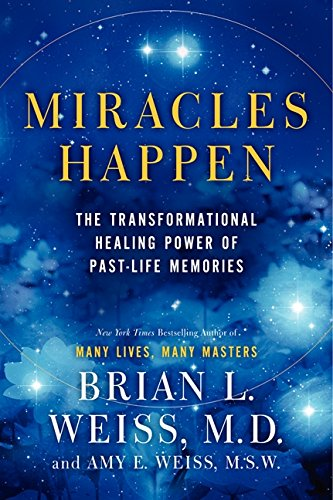 9780062201225: Miracles Happen: The Transformational Healing Power of Past-Life Memories