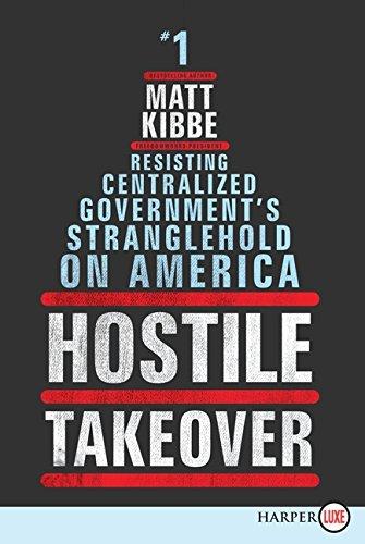 9780062201355: Hostile Takeover: Resisting Centralized Government's Stranglehold on America