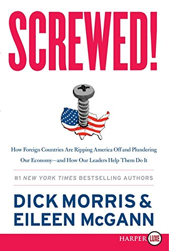 9780062201423: Screwed! LP: How Foreign Countries Are Ripping America Off and Plundering Our Economy--and How Our Leaders Help Them Do It