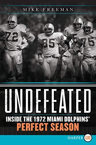 9780062201546: Undefeated: Inside the 1972 Miami Dolphins' Perfect Season