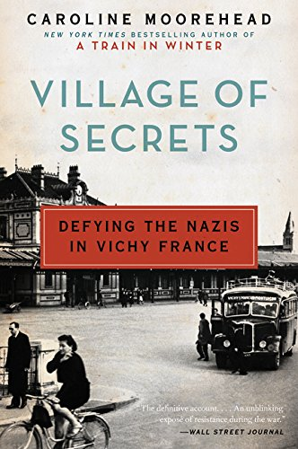 9780062202482: Village of Secrets: Defying the Nazis in Vichy France