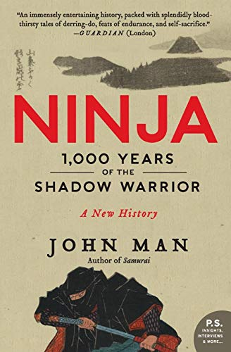 Ninja: 1,000 Years of the Shadow Warrior - a New History