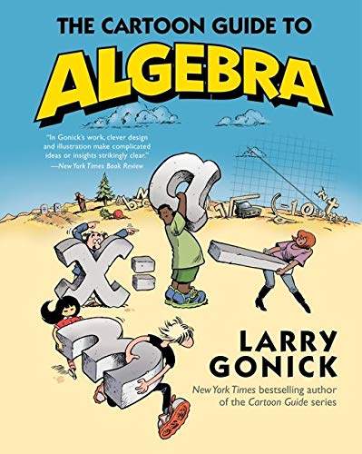 9780062202697: The Cartoon Guide to Algebra (Cartoon Guide Series)
