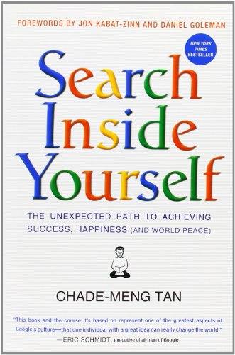 9780062204561: Search Inside Yourself: The Unexpected Path to Achieving Success, Happiness (and World Peace)