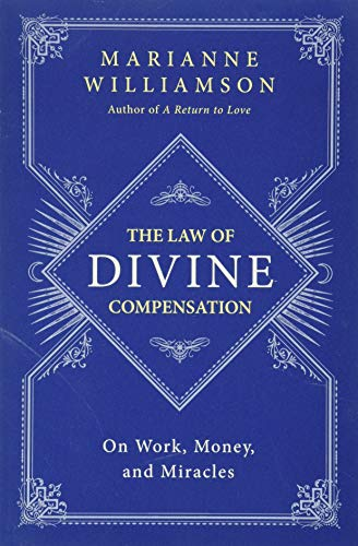 9780062205421: The Law of Divine Compensation: On Work, Money, and Miracles