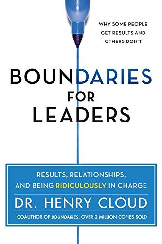 9780062206336: Boundaries for Leaders: Results, Relationships, and Being Ridiculously in Charge