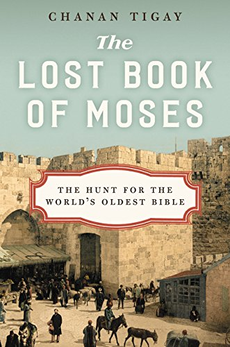 9780062206411: The Lost Book of Moses: The Hunt for the World's Oldest Bible