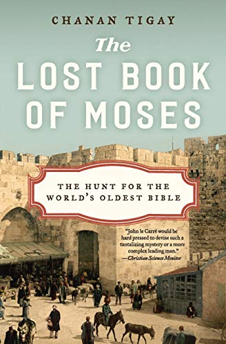 9780062206428: The Lost Book of Moses: The Hunt for the World's Oldest Bible