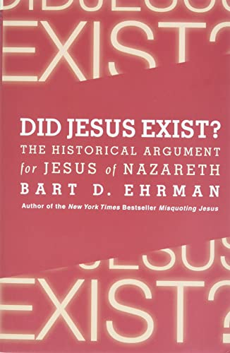 9780062206442: Did Jesus Exist?: The Historical Argument for Jesus of Nazareth