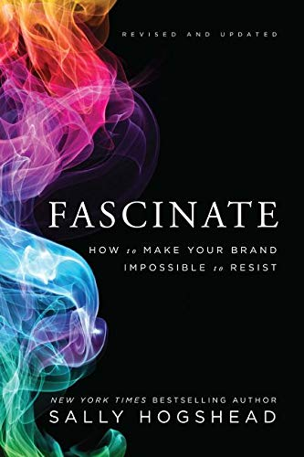 9780062206480: Fascinate, Revised and Updated: How to Make Your Brand Impossible to Resist