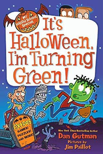 9780062206794: It's Halloween, I'm Turning Green! (My Weird School Special)