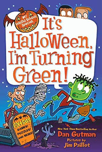 9780062206794: It's Halloween, I'm Turning Green (My Weird School Special Series)