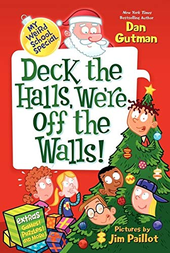 9780062206824: Deck the Halls, We're Off the Walls! (My Weirder School)