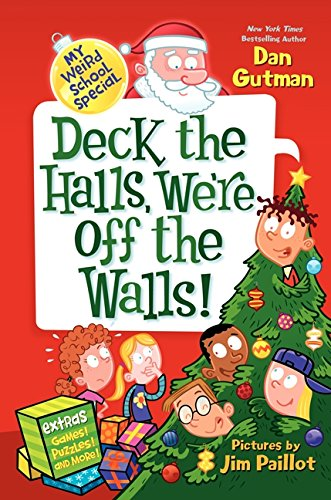 9780062206831: My Weird School Special: Deck the Halls, We're Off the Walls!