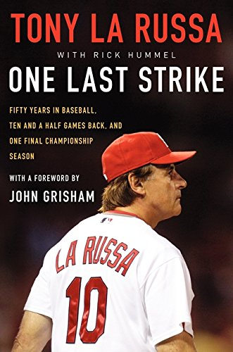 9780062207388: One Last Strike: Fifty Years in Baseball, Ten and a Half Games Back, and One Final Championship Season