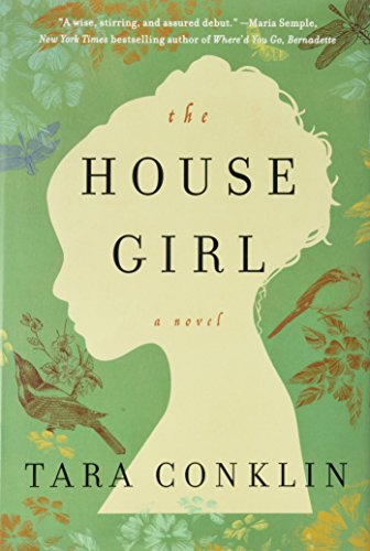 The House Girl ** S I G N E D **: Conklin, Tara