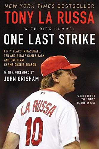 9780062207548: One Last Strike: Fifty Years in Baseball, Ten and a Half Games Back, and One Final Championship Season