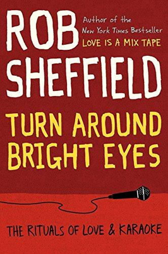 9780062207623: Turn Around Bright Eyes: The Rituals of Love and Karaoke