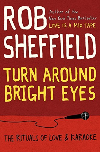 Turn Around Bright Eyes: The Rituals of: Sheffield, Rob