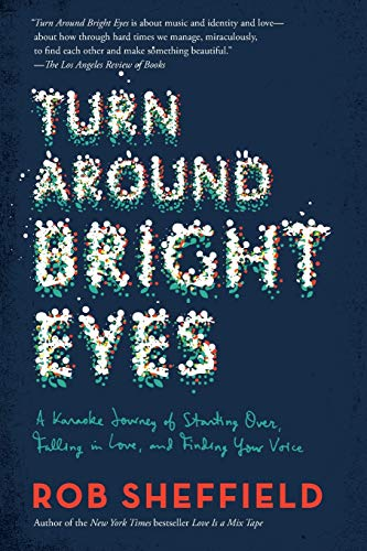 9780062207630: Turn Around Bright Eyes: A Karaoke Journey of Starting Over, Falling in Love, and Finding Your Voice