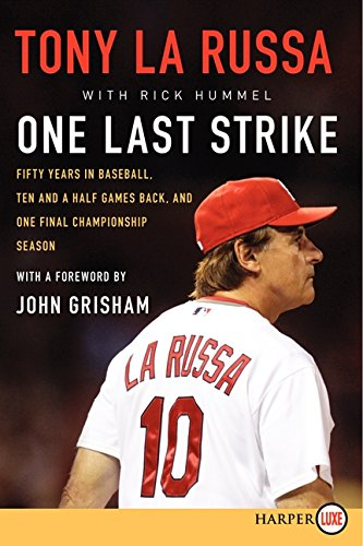 9780062207715: One Last Strike: Fifty Years in Baseball, Ten and a Half Games Back, and One Final Championship Season