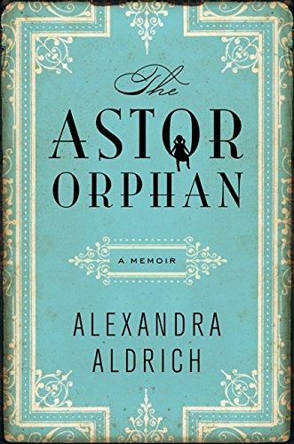 9780062207937: The Astor Orphan: A Memoir