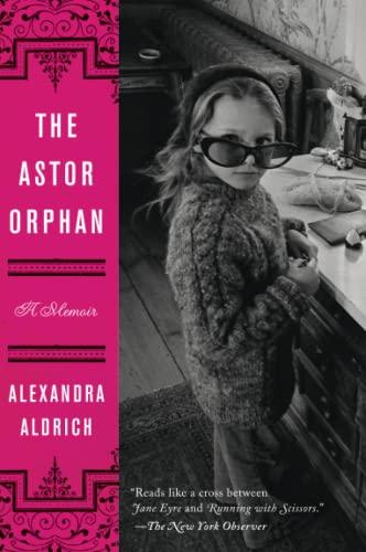 9780062207951: The Astor Orphan: A Memoir