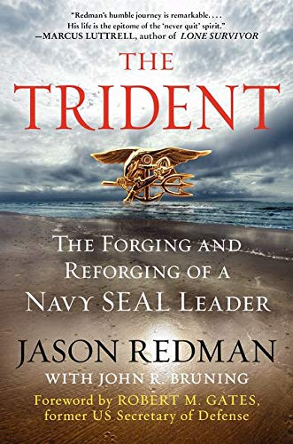 The Trident, The Forging And Reforging of a Navy Seal Leader: Jason Redman