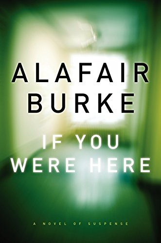 9780062208354: If You Were Here: A Novel of Suspense