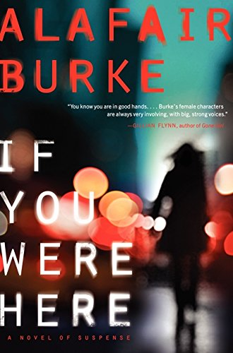 9780062208361: If You Were Here: A Novel of Suspense