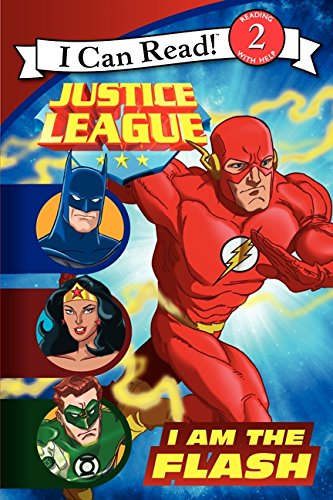 Justice League Classic: I Am the Flash (I Can Read Books: Level 2): Sazaklis, John