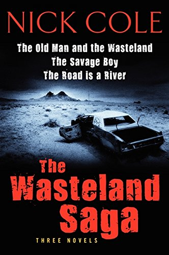 9780062210197: The Wasteland Saga: Three Novels: Old Man and the Wasteland, The Savage Boy, The Road is a River