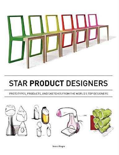 9780062210265: Star Product Designers: Prototypes, Products, and Sketches from the World's Top Designers