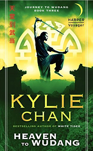 Heaven to Wudang: Journey to Wudang: Book Three (Journey to Wudang Trilogy): Chan, Kylie