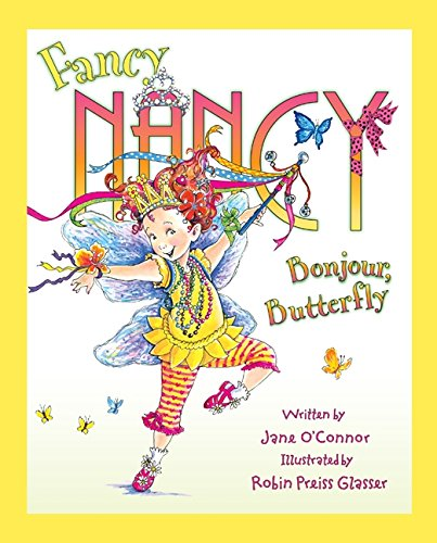 9780062210531: Fancy Nancy: Bonjour, Butterfly