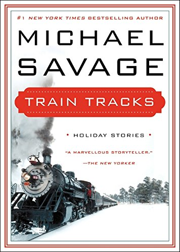 Train Tracks: Family Stories for the Holidays (9780062210845) by Michael Savage