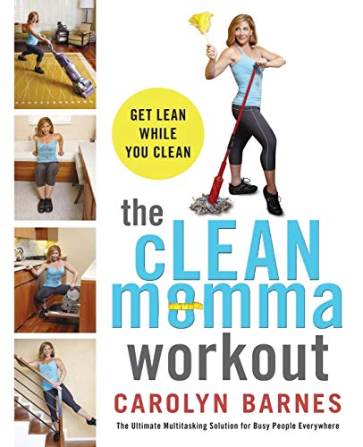 9780062211156: The cLEAN momma workout: Get lean while you clean