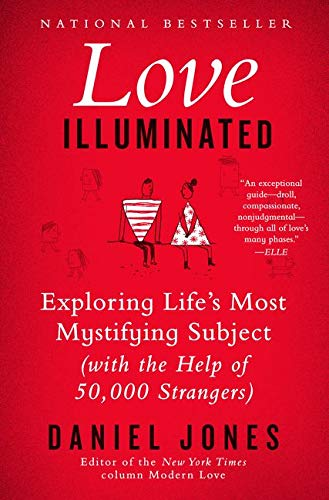 9780062211170: Love Illuminated: Exploring Life's Most Mystifying Subject (With the Help of 50,000 Strangers)