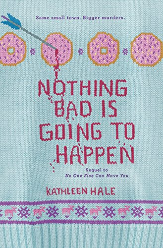 9780062211231: Nothing Bad Is Going to Happen (Kippy Bushman)