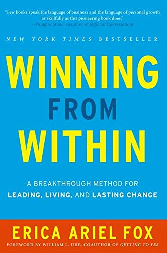 9780062213020: Winning from Within: A Breakthrough Method for Leading, Living, and Lasting Change