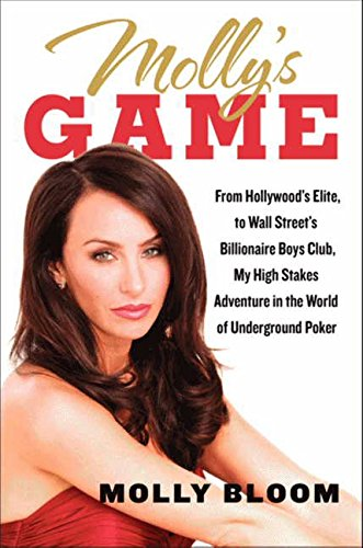 9780062213075: Molly's Game: From Hollywood's Elite to Wall Street's Billionaire Boys Club, My High-Stakes Adventure in the World of Underground Poker