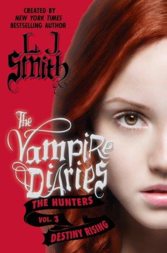 9780062213693: The Vampire Diaries - The Hunters 03. Destiny Rising