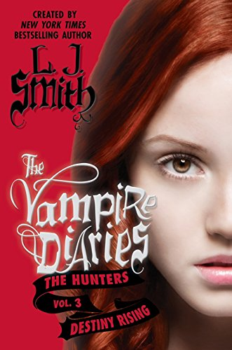 9780062213693: The Vampire Diaries: The Hunters: Destiny Rising