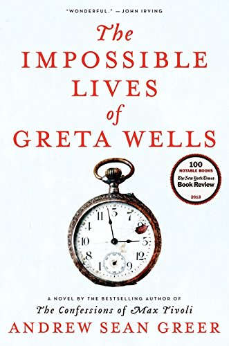 The Impossible Lives of Greta Wells (Hardcover): Andrew Sean Greer