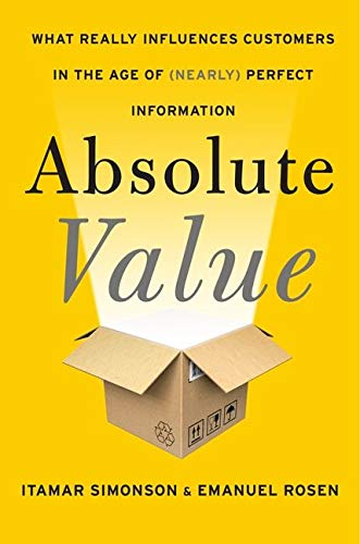 9780062215673: Absolute Value: What Really Influences Customers in the Age of (Nearly) Perfect Information
