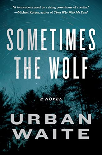 9780062216922: Sometimes the Wolf: A Novel