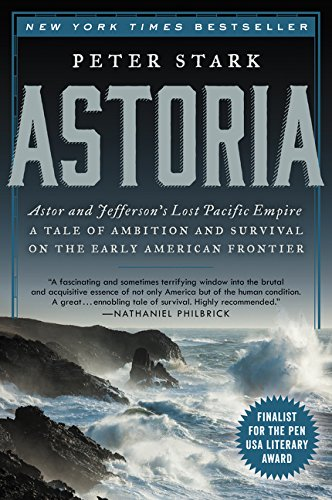9780062218308: Astoria: Astor and Jefferson's Lost Pacific Empire: A Tale of Ambition and Survival on the Early American Frontier